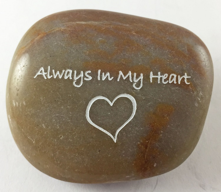 Always In My Heart - Engraved River Rock