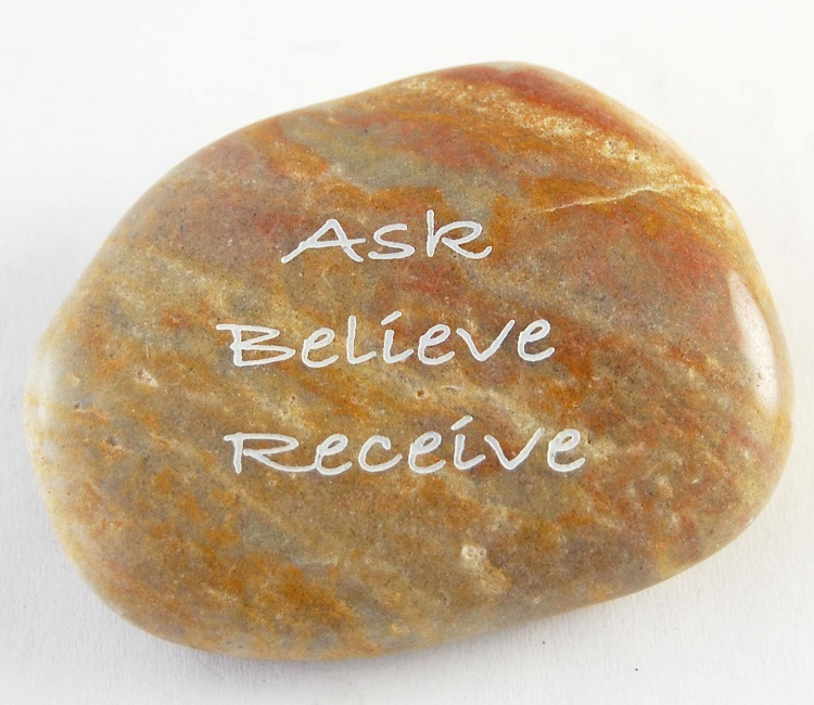 Ask Believe Receive - Engraved River Rock