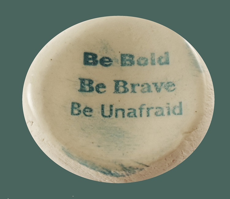 Be Bold Be Brave Be Unafraid - Ceramic Word Stone