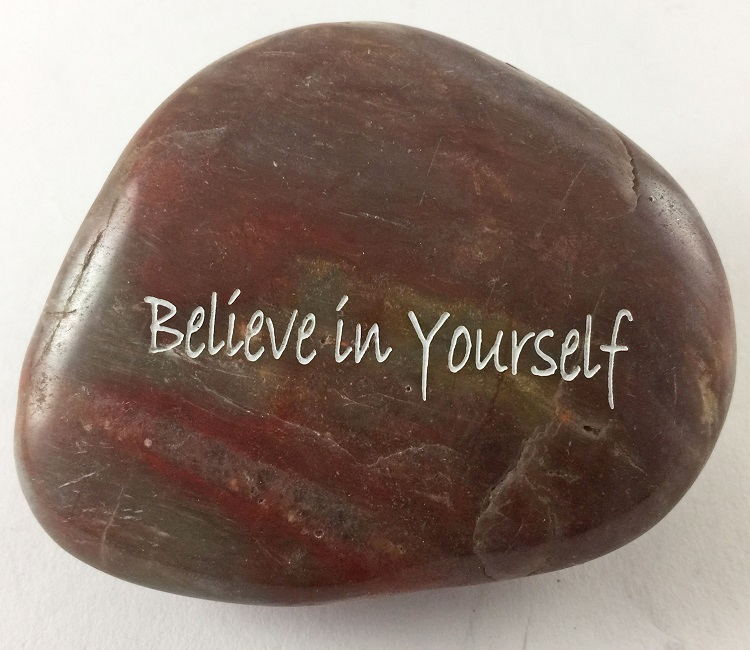 Believe In Yourself - Engraved River Rock