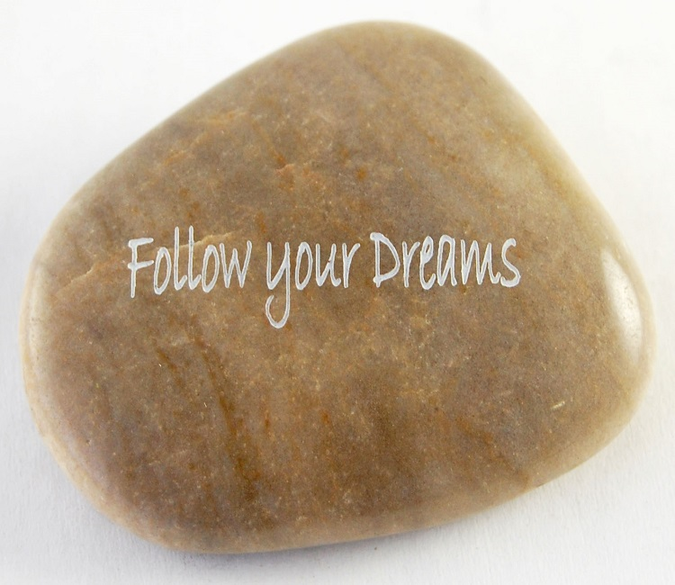 Follow Your Dreams - Engraved River Rock