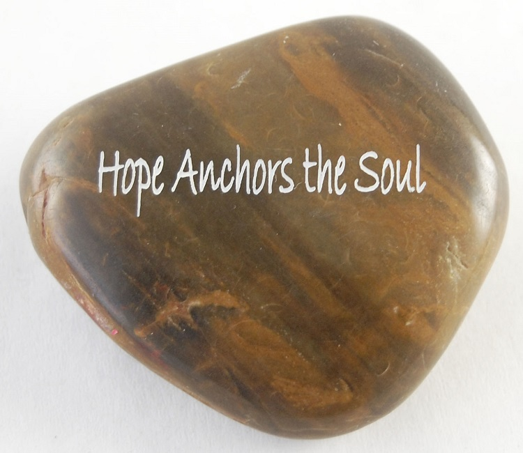Hope Anchors the Soul - Engraved River Rock