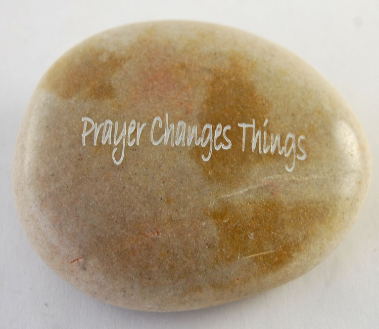 Prayer Changes Things - Engraved River Rock