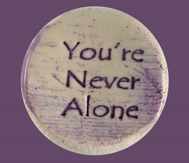 You're Never Alone - Ceramic Word Stone