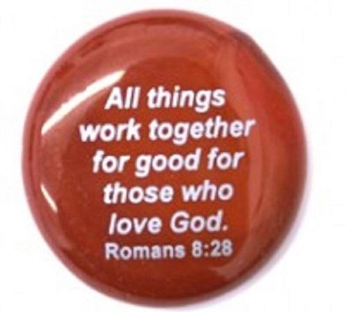 All things work...Romans 8:28 - Imprinted Scripture Stone
