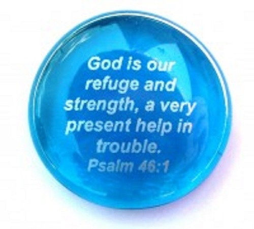 God is our refuge...Psalm 46:1 - Imprinted Scripture Stone