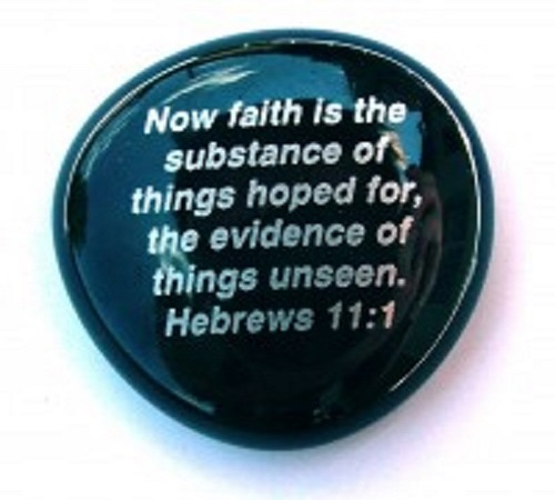 Now faith is...Hebrews 11:1 - Imprinted Scripture Stone