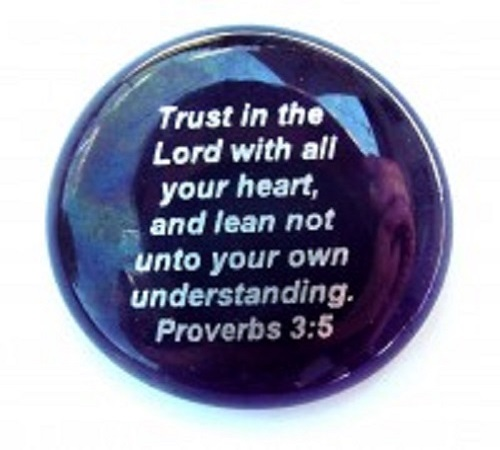 Trust in the Lord...Proverbs 3:5- Imprinted Scripture Stone